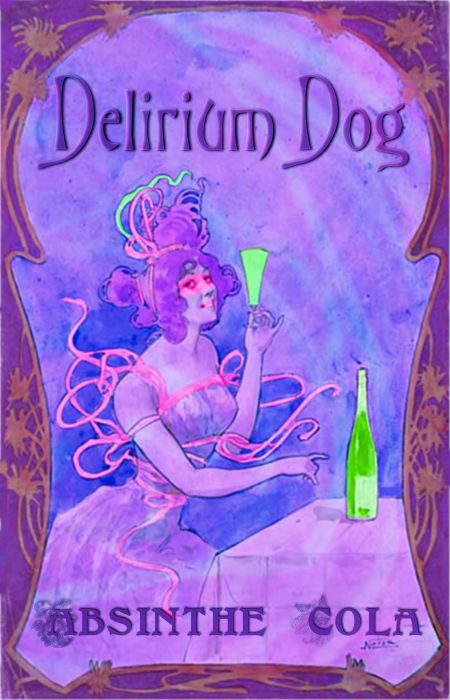 Delirium Dog Absinthe Cola (Poster Mock-up)